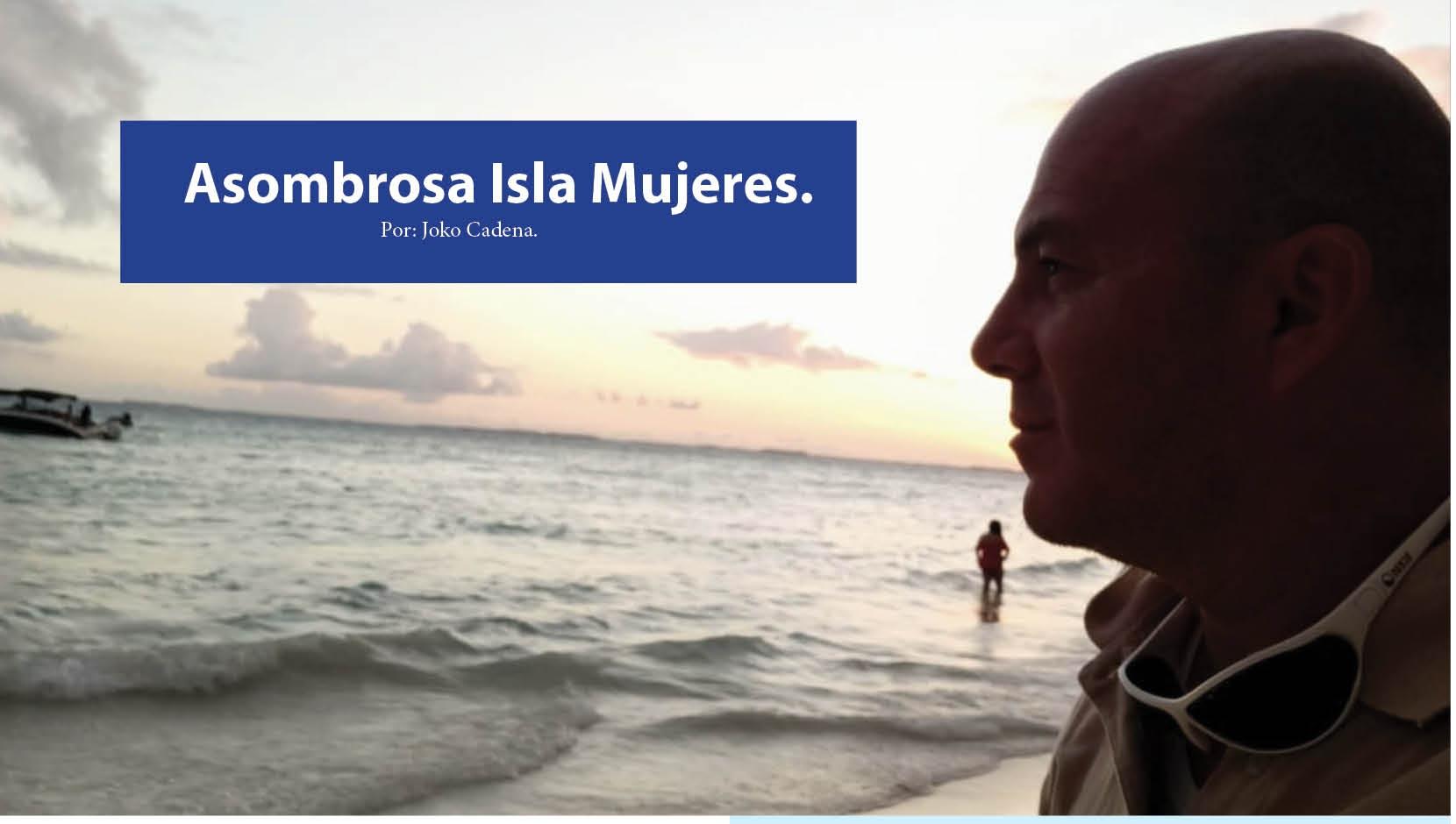 Asombrosa Isla Mujeres.