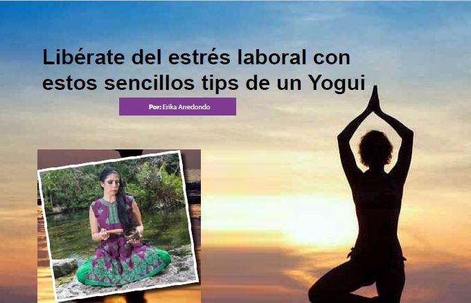Libérate del estrés laboral con estos sencillos tips de un Yogui